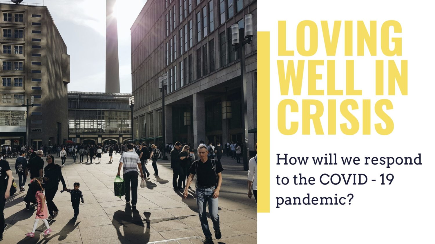 Loving Well in Crisis